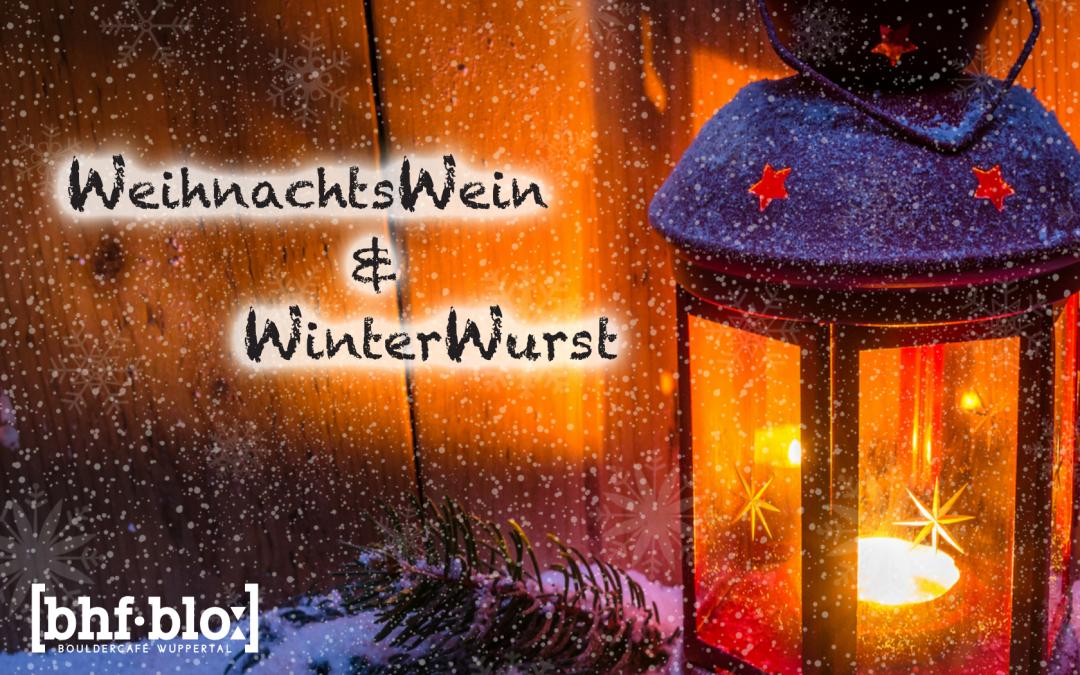 07. Dezember | WeihnachtsWein & WinterWurst| bouldern geöffnet