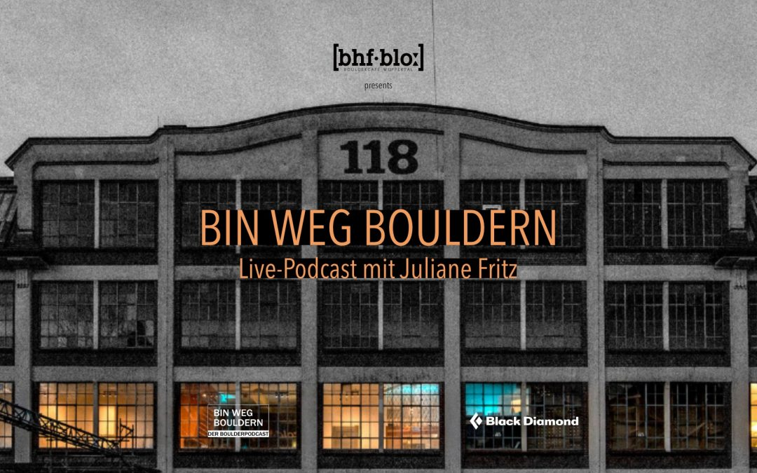 26. März | BIN WEG BOULDERN live | Café & Bouldern geöffnet  |